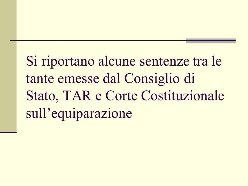Si riportano alcune sentenze tra le tante emesse dal Consiglio di Stato, TAR e Corte Costituzionale sullequiparazione