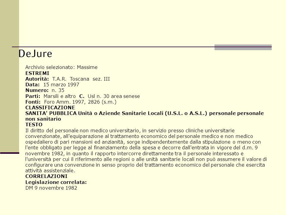 Archivio selezionato: Massime ESTREMI Autorità: T.A.R. Toscana sez. III Data: 15 marzo 1997 Numero: n. 35 Parti: Marsili e altro C. Usl n. 30 area sen