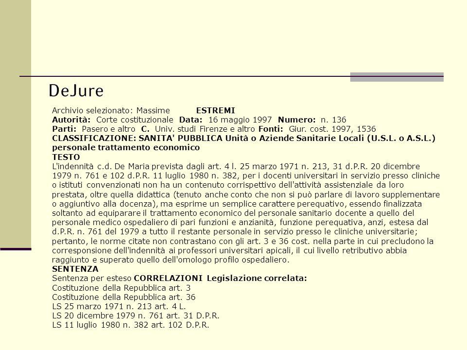 Archivio selezionato: Massime ESTREMI Autorità: Corte costituzionale Data: 16 maggio 1997 Numero: n. 136 Parti: Pasero e altro C. Univ. studi Firenze