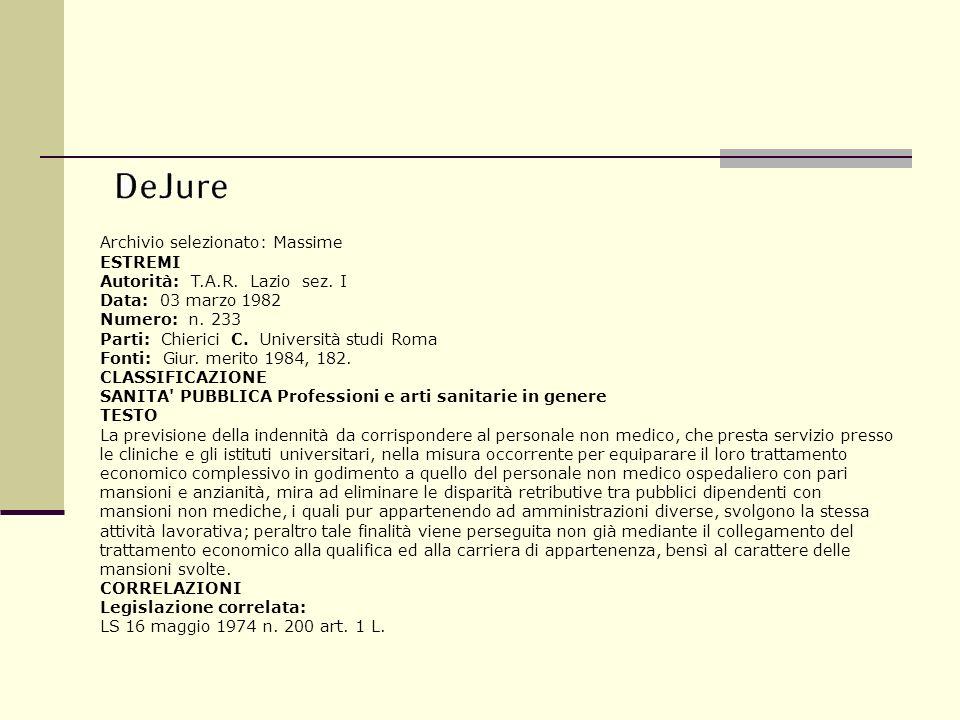 Archivio selezionato: Massime ESTREMI Autorità: T.A.R. Lazio sez. I Data: 03 marzo 1982 Numero: n. 233 Parti: Chierici C. Università studi Roma Fonti: