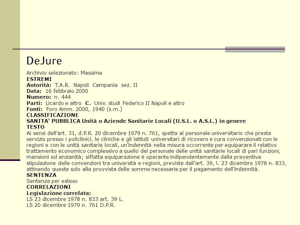 Archivio selezionato: Massime ESTREMI Autorità: T.A.R. Napoli Campania sez. II Data: 16 febbraio 2000 Numero: n. 444 Parti: Licardo e altro C. Univ. s