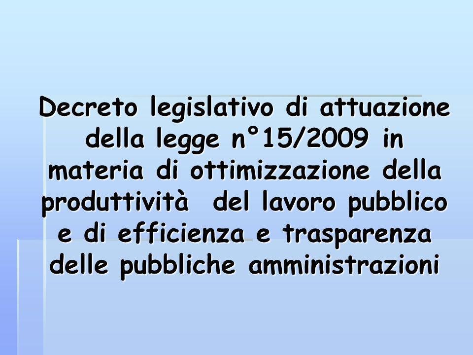 Decreto legislativo di attuazione della legge n°15/2009 in materia di ottimizzazione della produttività del lavoro pubblico e di efficienza e trasparenza delle pubbliche amministrazioni