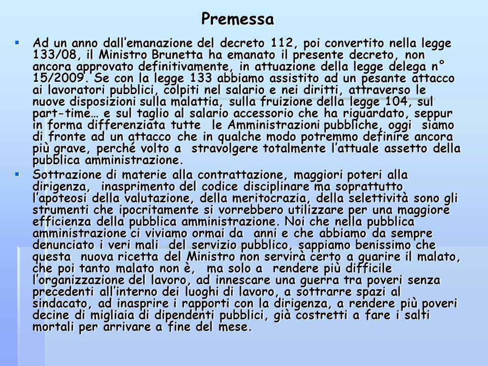 Premessa Ad un anno dallemanazione del decreto 112, poi convertito nella legge 133/08, il Ministro Brunetta ha emanato il presente decreto, non ancora