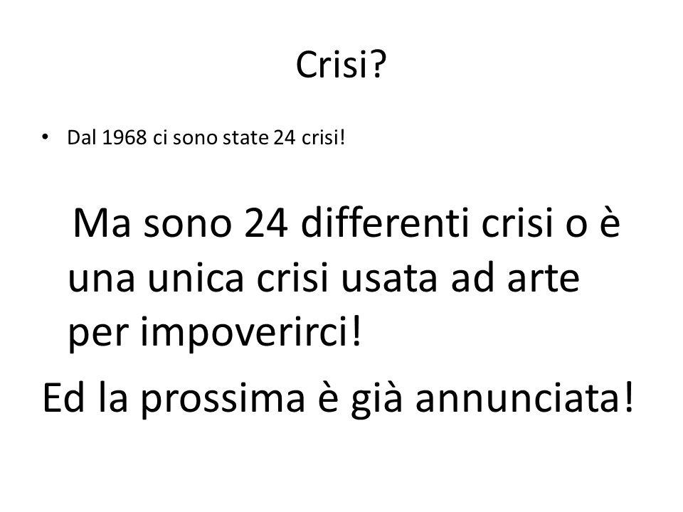 Crisi. Dal 1968 ci sono state 24 crisi.