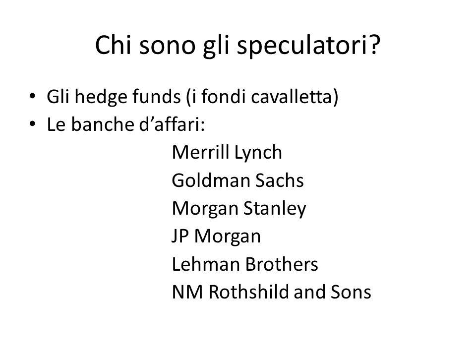 Chi sono gli speculatori.