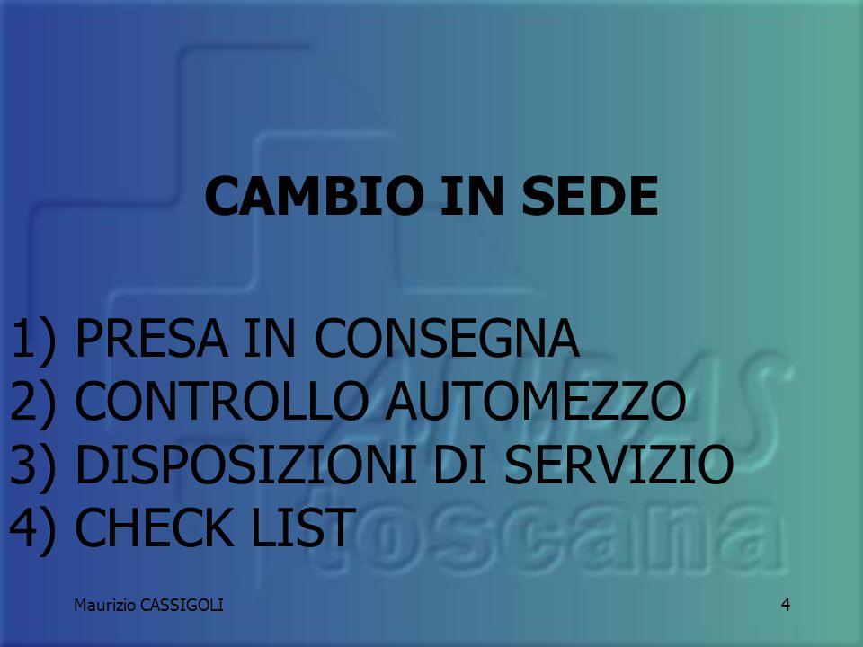 Maurizio CASSIGOLI3 INGRESSO IN TURNO