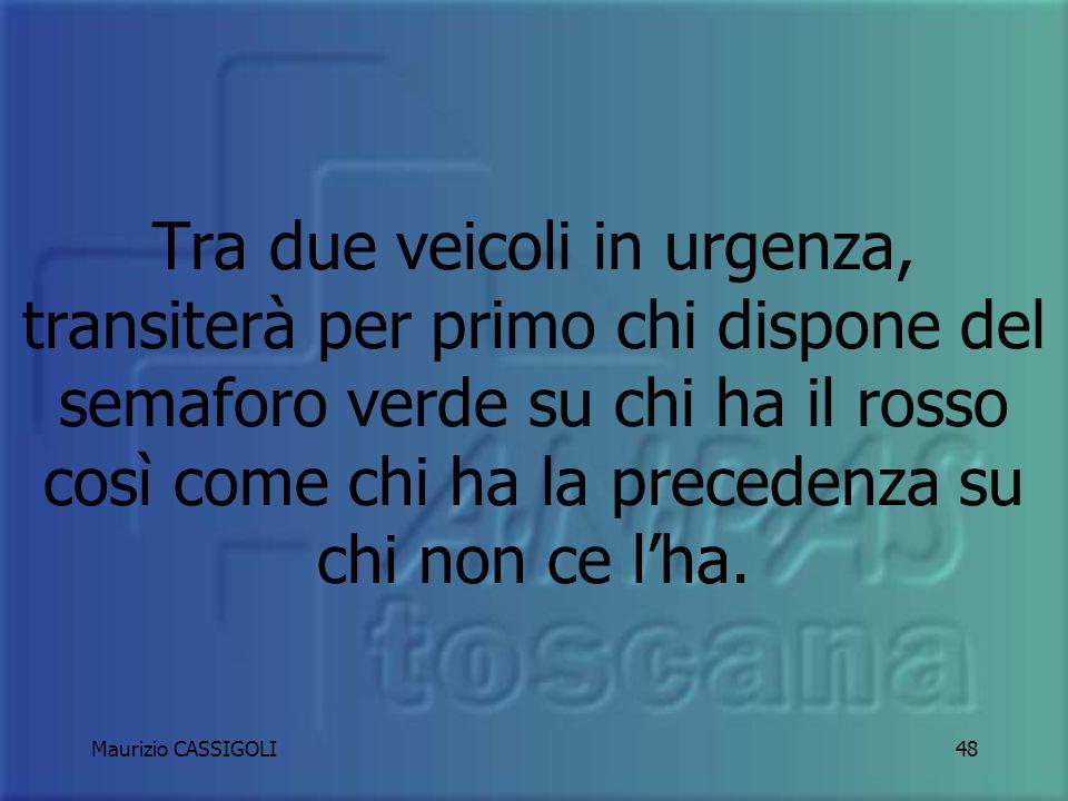 Maurizio CASSIGOLI47 INCROCIARE UN ALTRO MEZZO DI SOCCORSO IN EMERGENZA