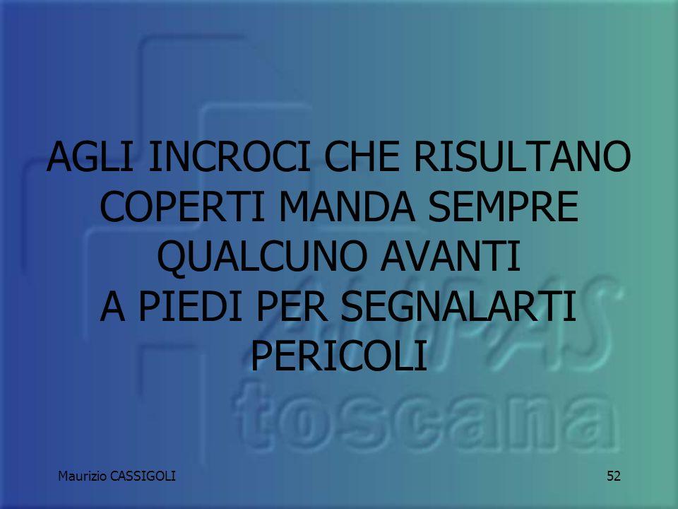 Maurizio CASSIGOLI51 SE NO È MEGLIO EVITARE CONTROSENSO, RIESCO A SCAMBIARMI CON UN MEZZO DI DIMENSIONI ALMENO UGUALI AL MIO?