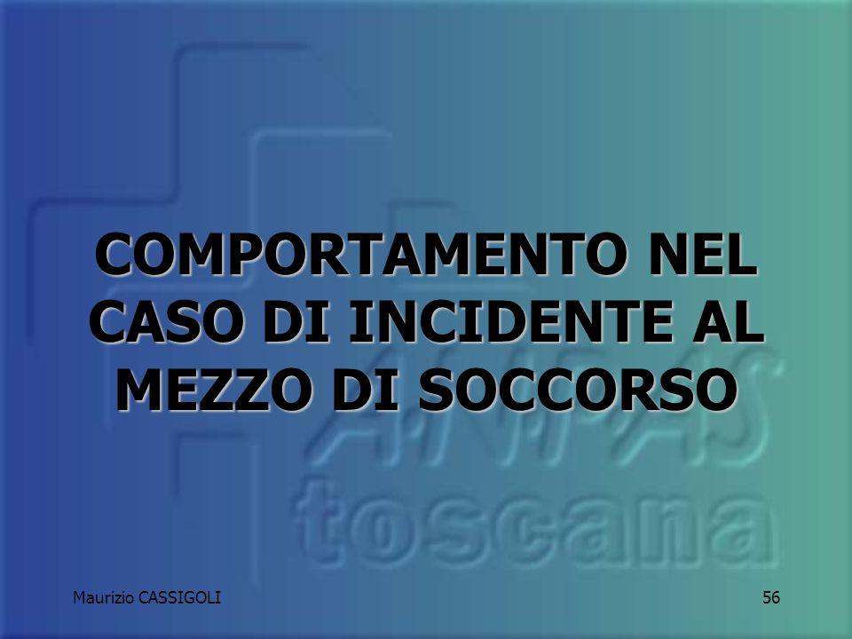 Maurizio CASSIGOLI55 SE IL SERVIZIO È URGENTE verifica la situazione fermandoti avvisa immediatamente la C.O. 118 attieniti alle istruzioni che ti ver
