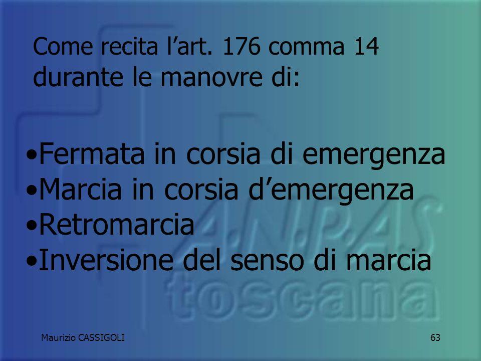Maurizio CASSIGOLI62 Lampeggianti o girevoli accesi solo per servizi urgenti distituto e…