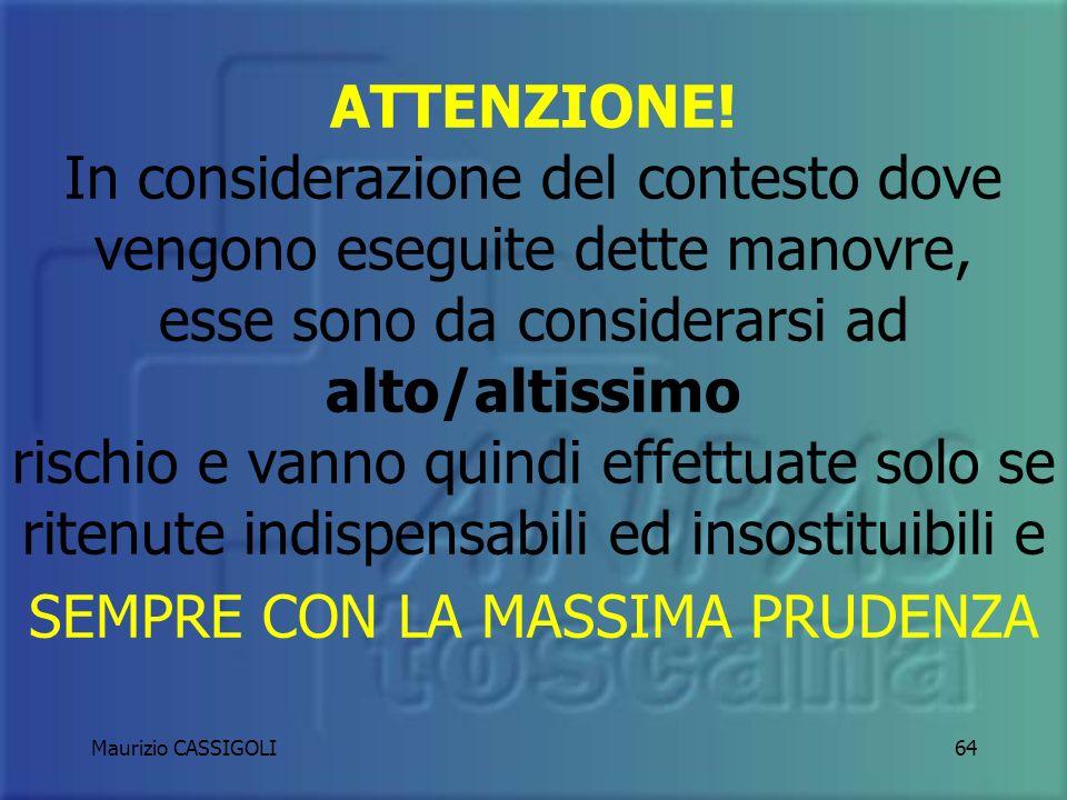 Maurizio CASSIGOLI63 Come recita lart. 176 comma 14 durante le manovre di: Fermata in corsia di emergenza Marcia in corsia demergenza Retromarcia Inve