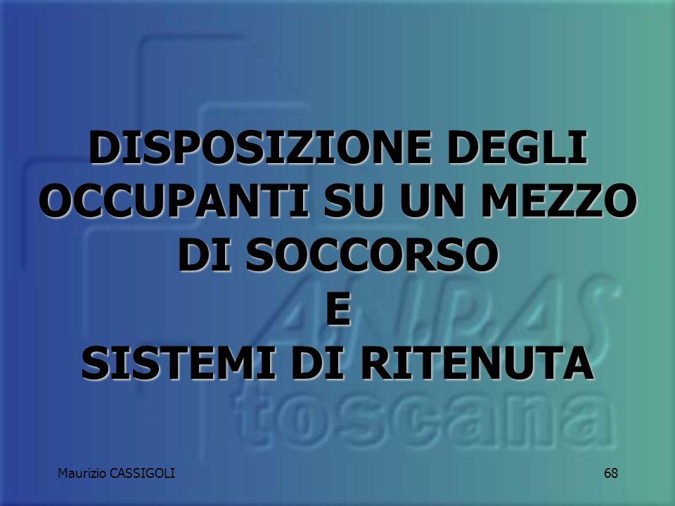 Maurizio CASSIGOLI67 Devono essere lasciati accesi obbligatoriamente tutte le volte che il mezzo di soccorso in servizio, non è parcheggiato regolarmente