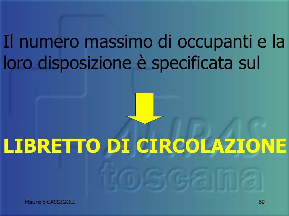 Maurizio CASSIGOLI68 DISPOSIZIONE DEGLI OCCUPANTI SU UN MEZZO DI SOCCORSO E SISTEMI DI RITENUTA