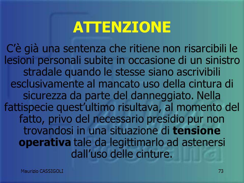 Maurizio CASSIGOLI72 E meglio allacciarle sempre anche durante un intervento demergenza, anche se lautista e gli operatori sanitari possano contare su una esenzione prevista dalla legge!
