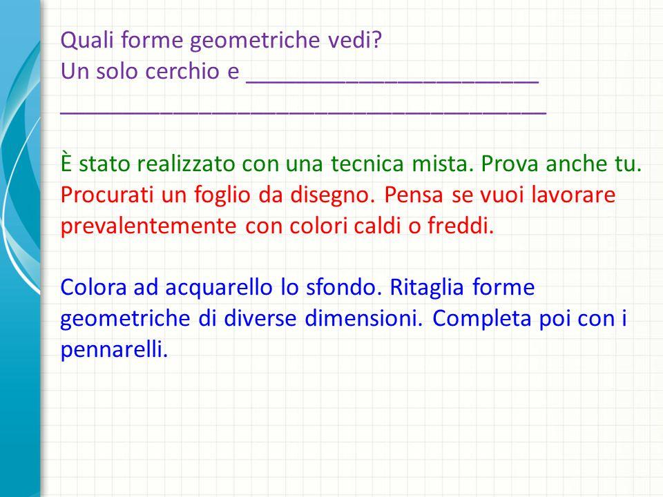 Quali forme geometriche vedi.