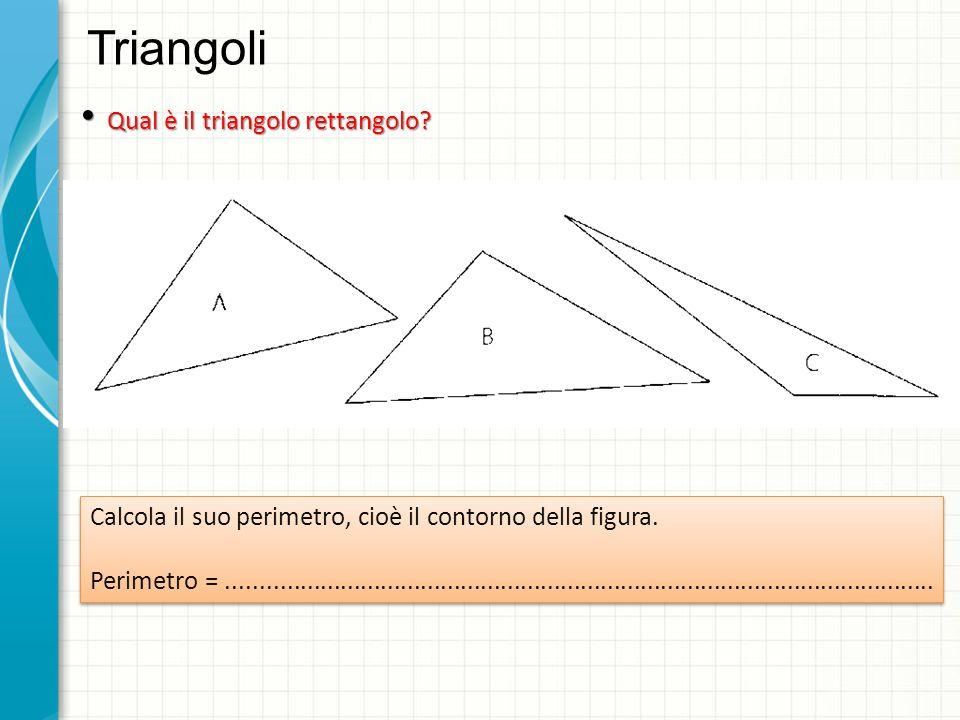 Triangoli Qual è il triangolo rettangolo.Qual è il triangolo rettangolo.