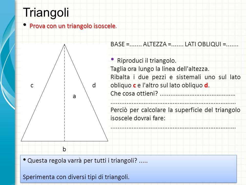 Triangoli Prova con un triangolo isoscele Prova con un triangolo isoscele.