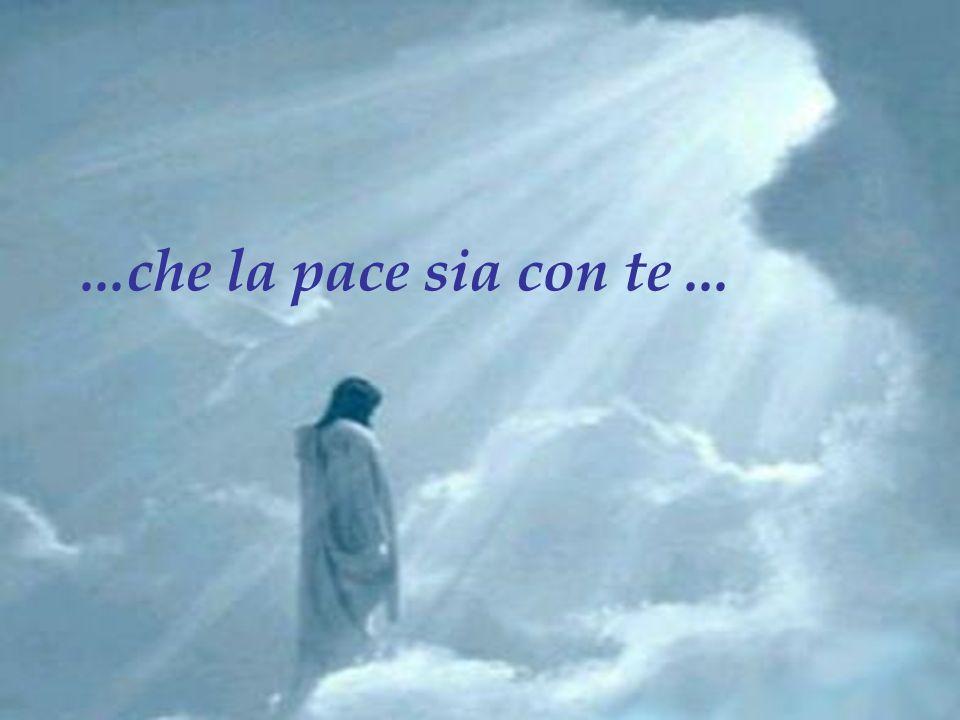 ...non temere, figlio mio, sarò sempre con te......anche quando credi di essere solo…