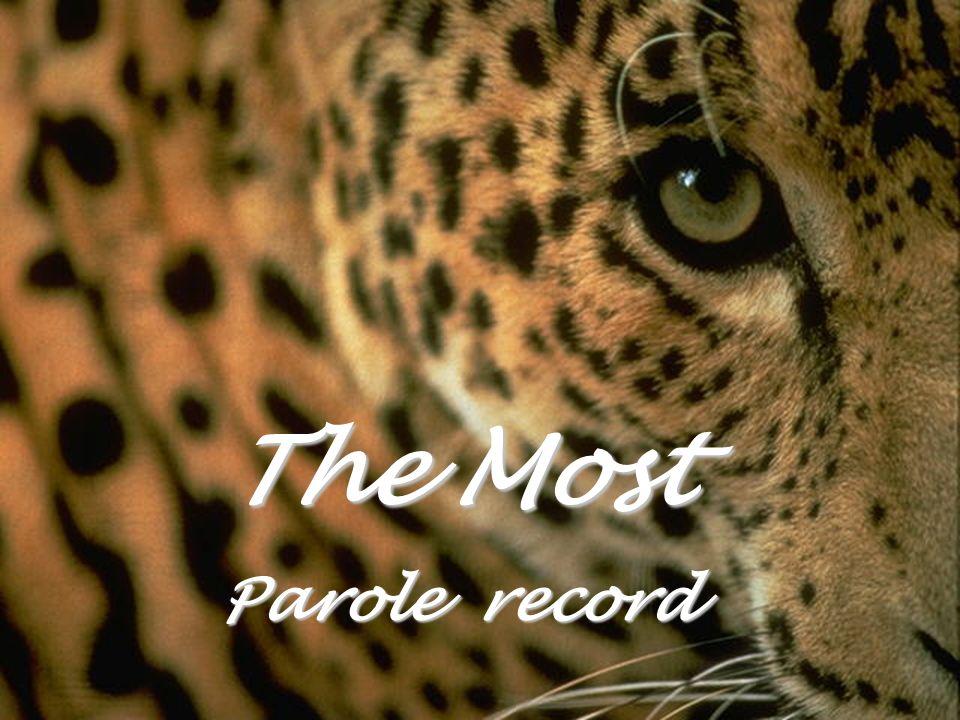 The Most Parole record