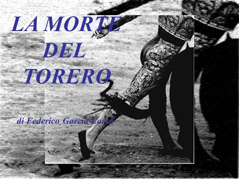 LA MORTE DEL TORERO di Federico Garcia Lorca