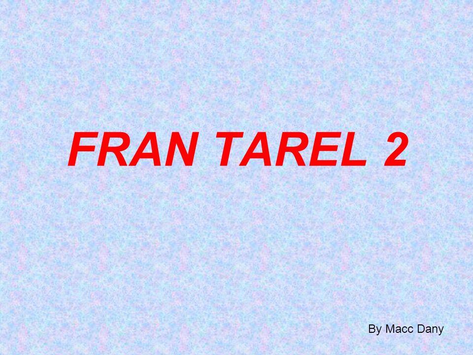 FRAN TAREL 2 By Macc Dany