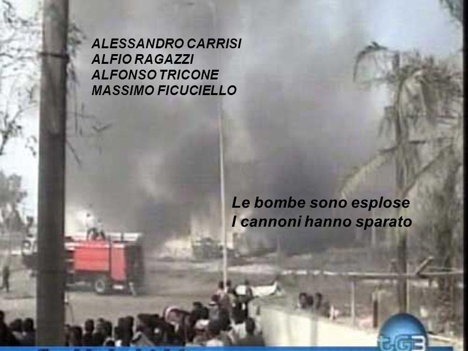ALESSANDRO CARRISI ALFIO RAGAZZI ALFONSO TRICONE MASSIMO FICUCIELLO Le bombe sono esplose I cannoni hanno sparato