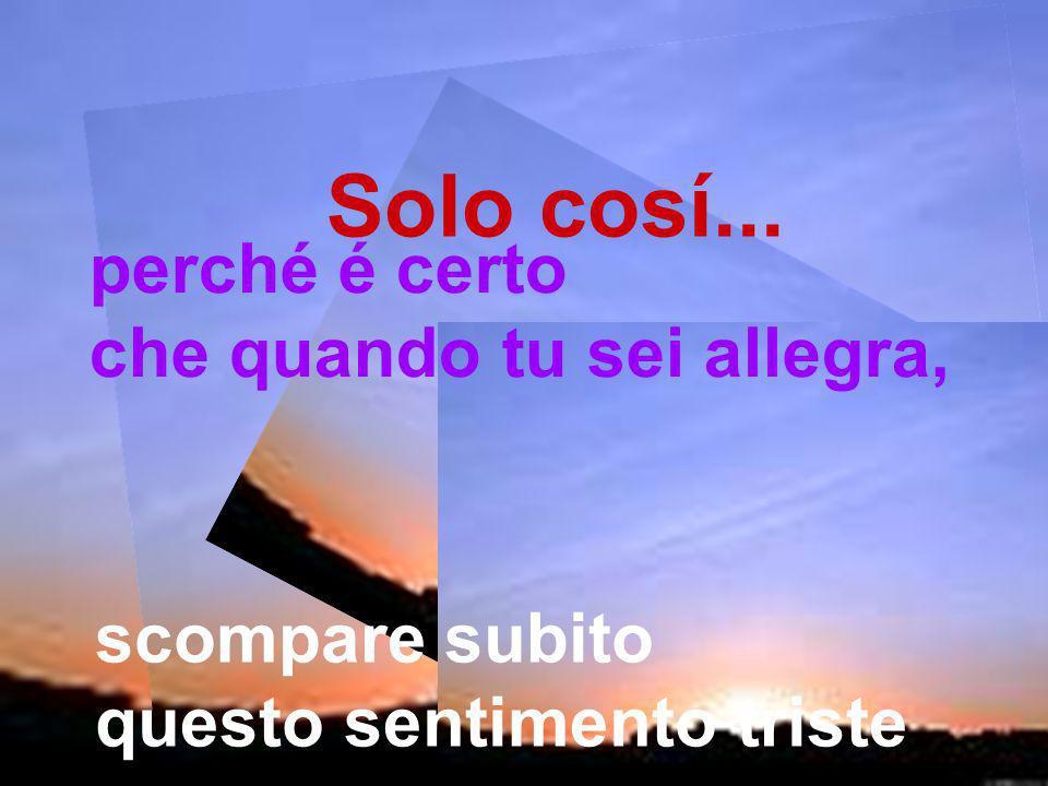 Solamente puoi sperare che arrivi l allegria, per potere, Cosí, essere Il resto del giorno... ¡f e l ice!