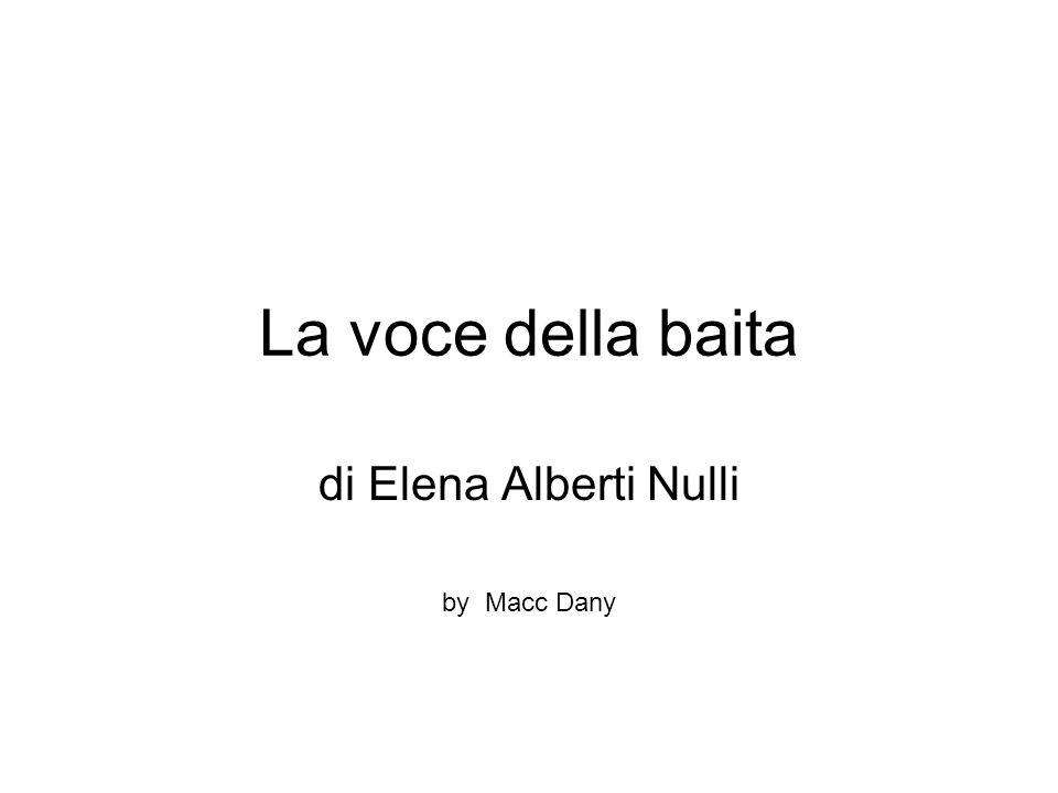 La voce della baita di Elena Alberti Nulli by Macc Dany