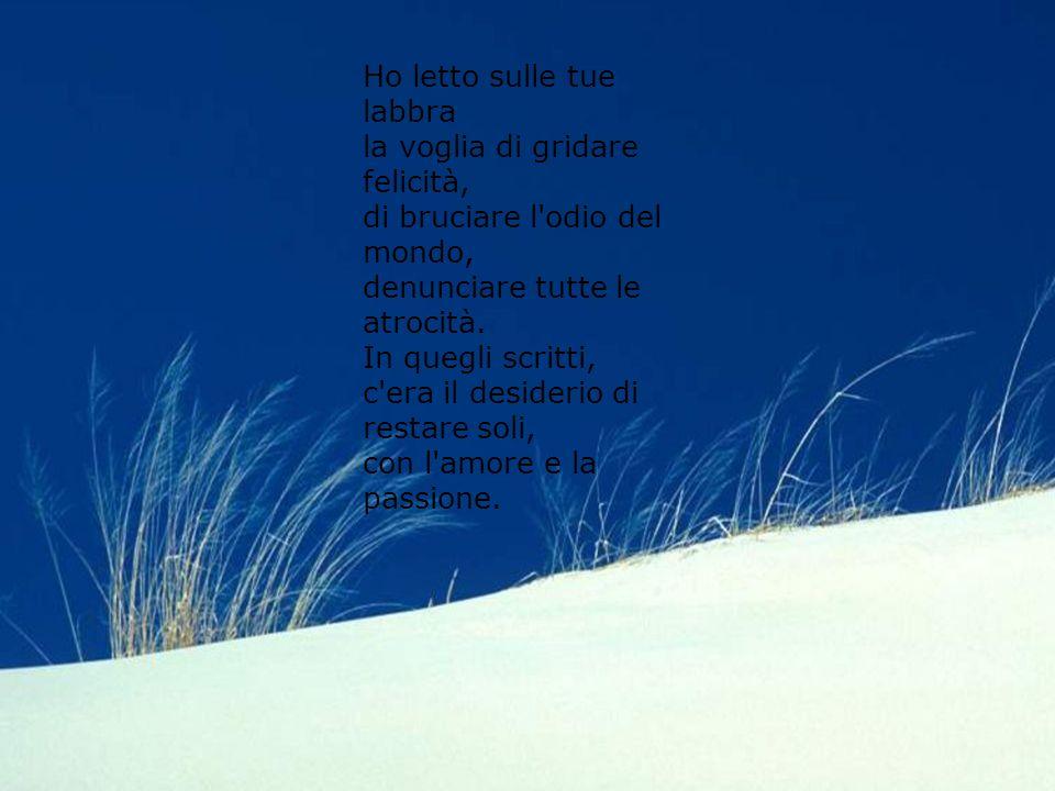 Diapositiva sommario Argomento 1 Ho trovato scritto poesie che parlavano dei tuoi sentimenti. Labbra tremolanti e profumate, calde e piccanti, in sord