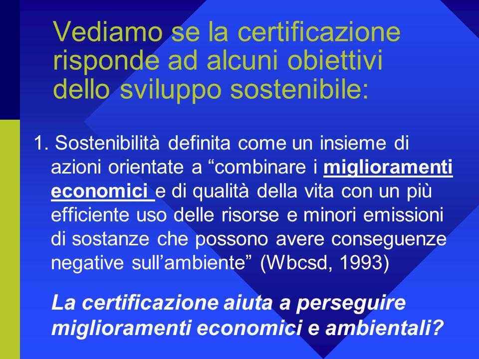 La certificazione può essere strumento efficace per la sostenibilità.