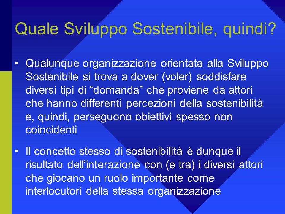 Stakeholders sociali Allorganizzazione si chiede di essere sempre più sostenibile richiesta di impegno credibile verso il miglioramento continuo delle