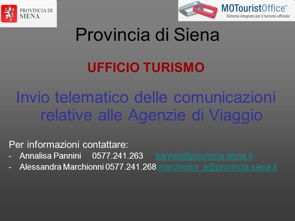 Provincia di Siena UFFICIO TURISMO Invio telematico delle comunicazioni relative alle Agenzie di Viaggio Per informazioni contattare: -Annalisa Pannin
