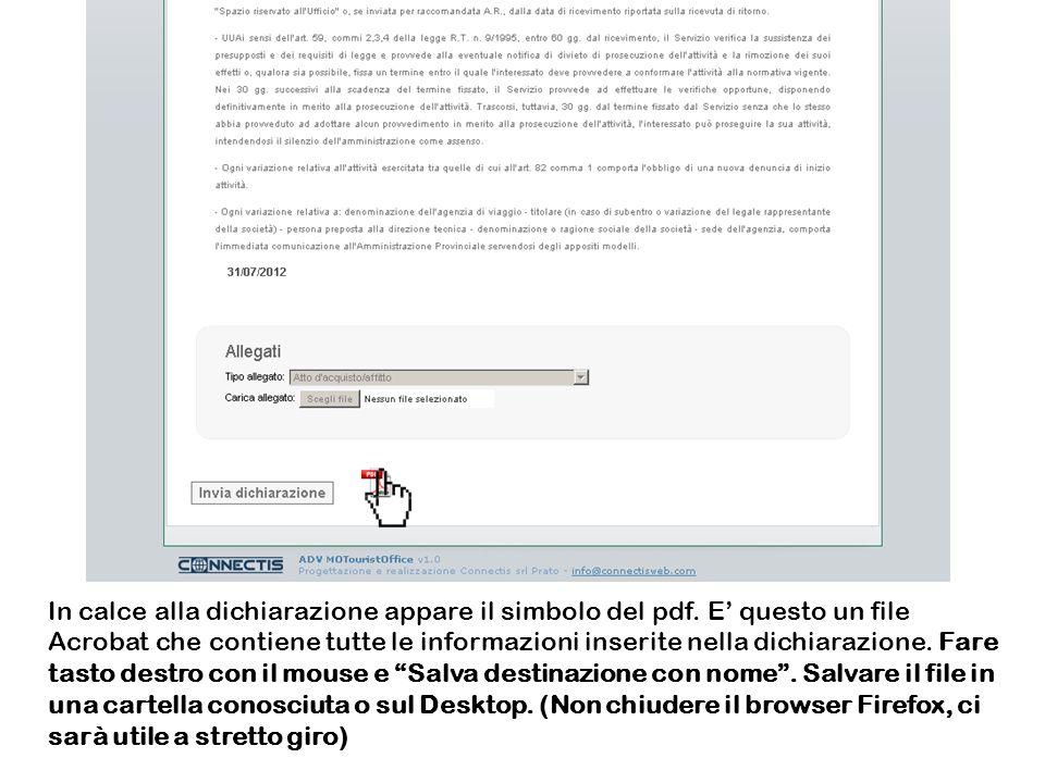 In calce alla dichiarazione appare il simbolo del pdf. E questo un file Acrobat che contiene tutte le informazioni inserite nella dichiarazione. Fare