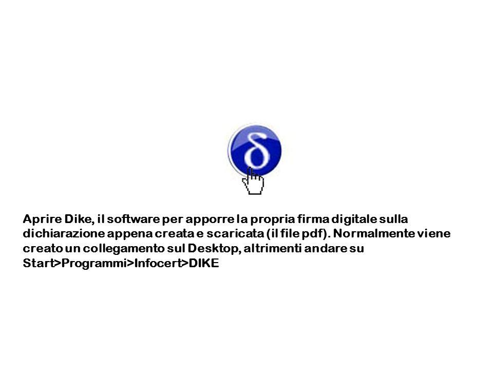 Aprire Dike, il software per apporre la propria firma digitale sulla dichiarazione appena creata e scaricata (il file pdf). Normalmente viene creato u