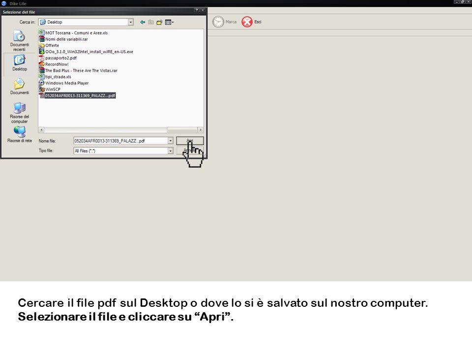 Cercare il file pdf sul Desktop o dove lo si è salvato sul nostro computer. Selezionare il file e cliccare su Apri.