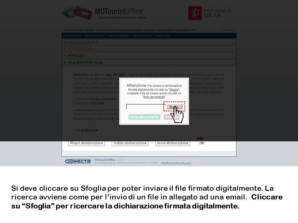 Si deve cliccare su Sfoglia per poter inviare il file firmato digitalmente. La ricerca avviene come per linvio di un file in allegato ad una email. Cl