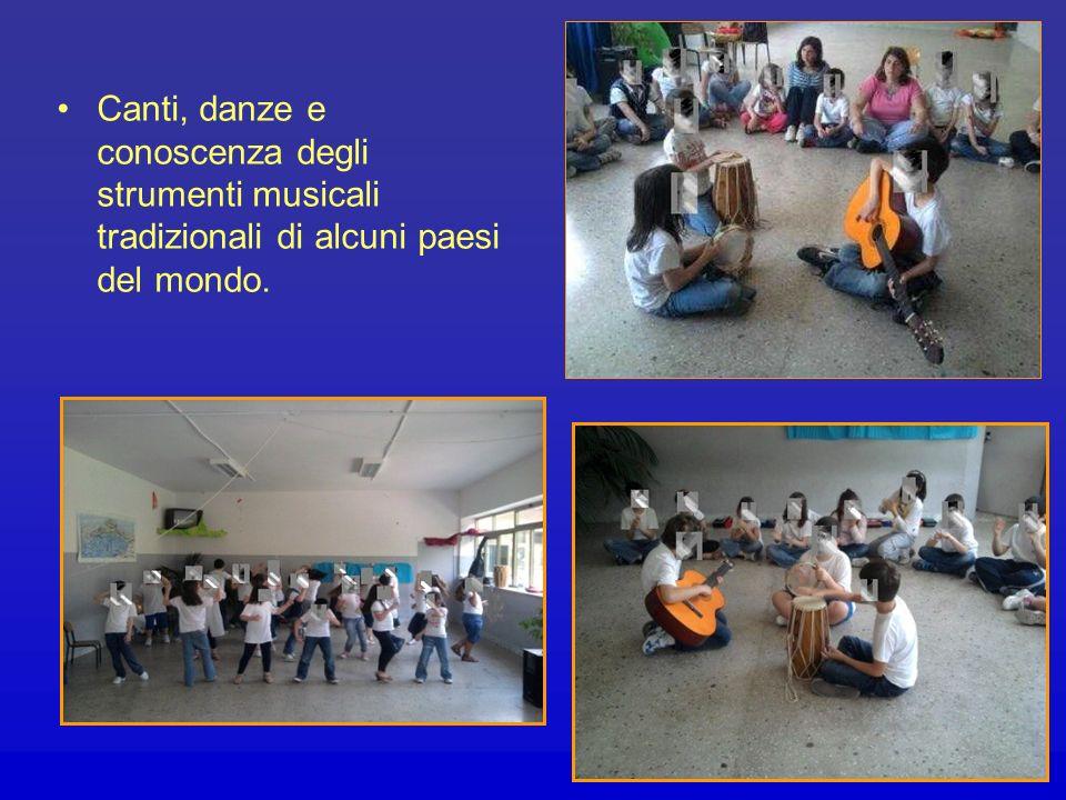 Canti, danze e conoscenza degli strumenti musicali tradizionali di alcuni paesi del mondo.