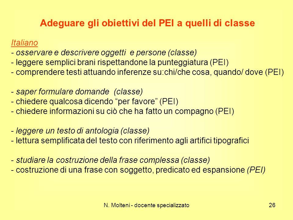 26 Adeguare gli obiettivi del PEI a quelli di classe Italiano - osservare e descrivere oggetti e persone (classe) - leggere semplici brani rispettando