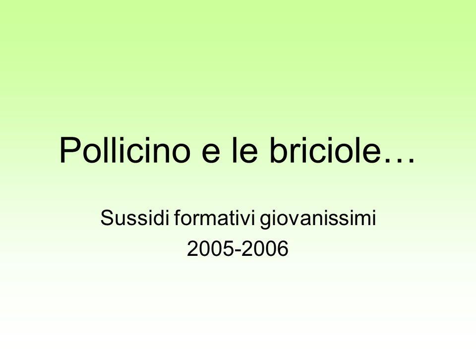 Pollicino e le briciole… Sussidi formativi giovanissimi 2005-2006