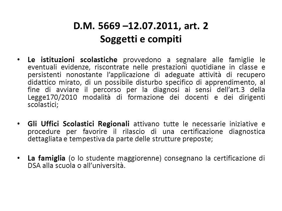 D.M. 5669 –12.07.2011, art. 2 Soggetti e compiti Le istituzioni scolastiche provvedono a segnalare alle famiglie le eventuali evidenze, riscontrate ne