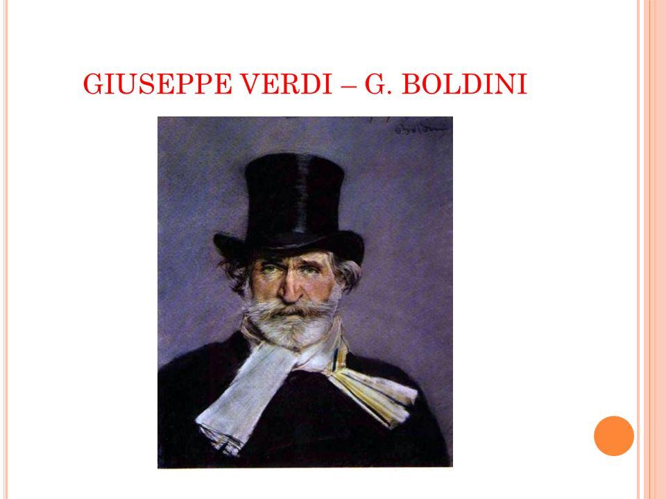 GIUSEPPE VERDI – G. BOLDINI