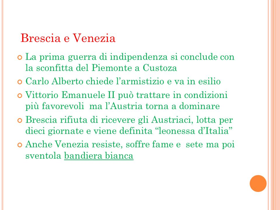 Brescia e Venezia La prima guerra di indipendenza si conclude con la sconfitta del Piemonte a Custoza Carlo Alberto chiede larmistizio e va in esilio