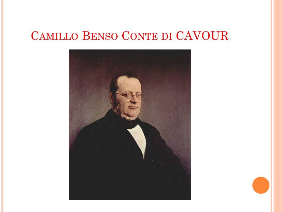 C AMILLO B ENSO C ONTE DI CAVOUR