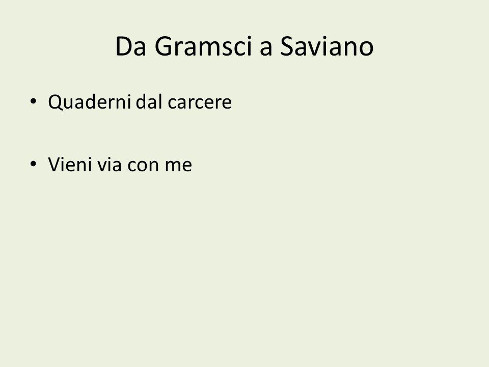Da Gramsci a Saviano Quaderni dal carcere Vieni via con me