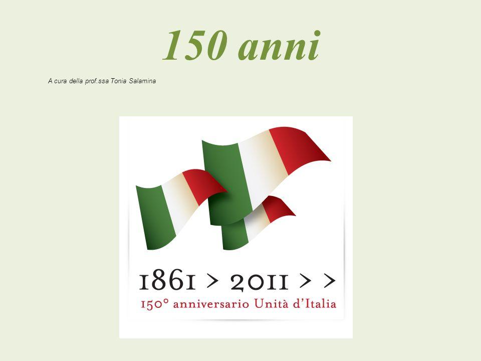 150 anni A cura della prof.ssa Tonia Salamina