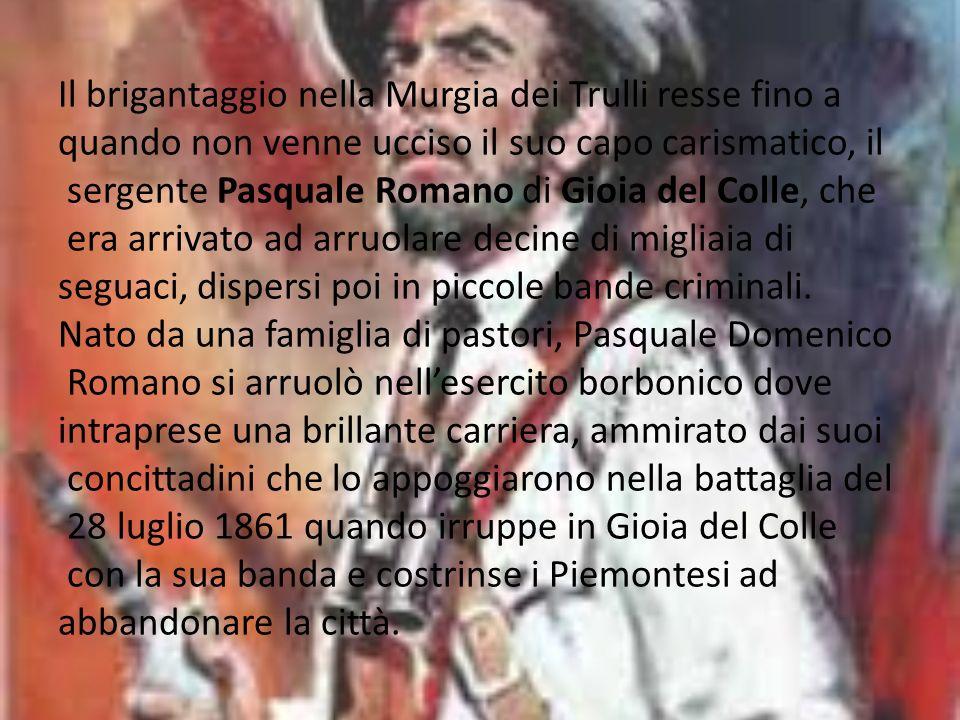 Romano fu protagonista di altri episodi che portarono la sua banda a distruggere masserie di liberali ed ex Garibaldini della zona delle Murgie baresi seminando il panico e facendo strage tra i Traditori del Popolo meridionale.