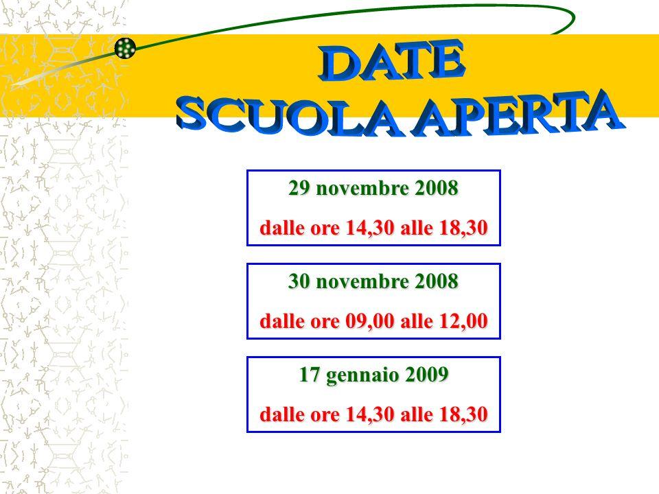29 novembre 2008 dalle ore 14,30 alle 18,30 30 novembre 2008 dalle ore 09,00 alle 12,00 17 gennaio 2009 dalle ore 14,30 alle 18,30