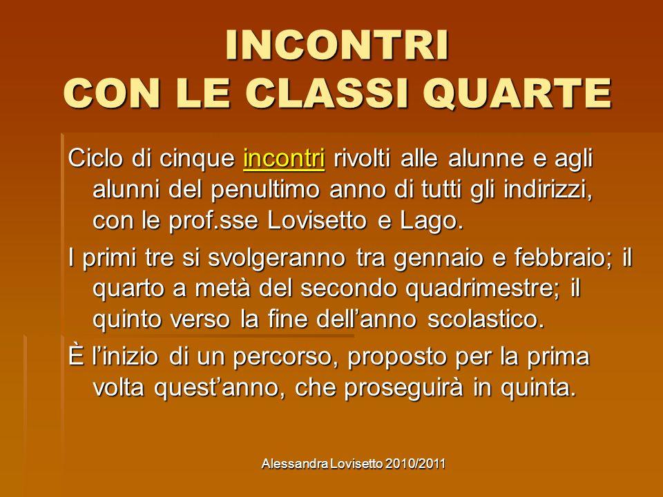 Alessandra Lovisetto 2010/2011 QUALE FORMAZIONE PER QUALE LAVORO.