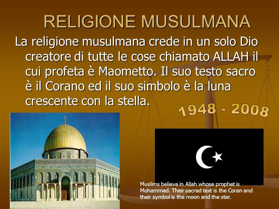 RELIGIONE MUSULMANA RELIGIONE MUSULMANA La religione musulmana crede in un solo Dio creatore di tutte le cose chiamato ALLAH il cui profeta è Maometto