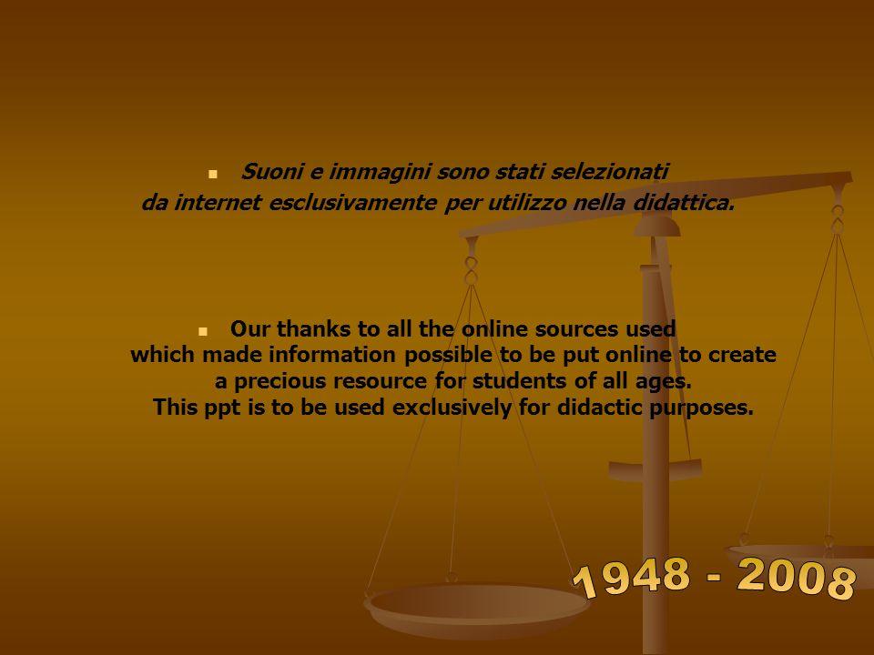 Suoni e immagini sono stati selezionati da internet esclusivamente per utilizzo nella didattica. Our thanks to all the online sources used which made